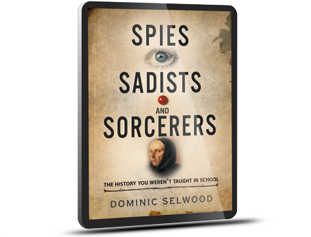 Spies Sadists and Sorcerers